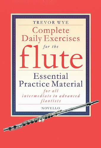 Tutor Music Sheet - Complete Daily Exercises for the Flute - Flute Tutor: Essential Practice Material for All Intermediate to Advanced Flautists