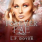 Forever Fae: Forever Fae, Volume 1 | L P Dover