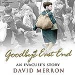 Goodbye East End: An Evacuee's Story | David Merron