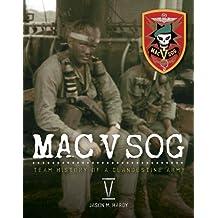 MAC V SOG Team History of a Clandestine Army, Volume 5 by Jason M. Hardy (2013-05-03)