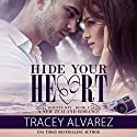 Hide Your Heart: Far North Series, Book 1 Audiobook by Tracey Alvarez Narrated by Rose O'Toole