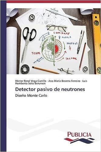 Detector pasivo de neutrones: Amazon.es: Vega-Carrillo Héctor René, Becerra Ferreiro Ana María, Soto Berumen Luis Humberto: Libros