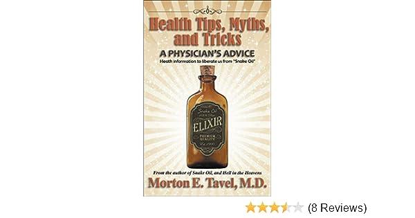 HEALTH TIPS, MYTHS, AND TRICKS: A Physician's Advice (Snake Oil Book 2)