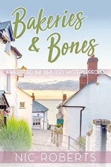 Bakeries and Bones (A Westford Bay B&B Cozy Mystery - Book Zero) by [Roberts, Nic]