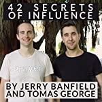 42 Secrets of Influence | Jerry Banfield,Tomas George