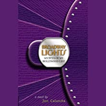 Broadway Lights: Secrets of My Hollywood Life Audiobook by Jen Calonita Narrated by Roxanne Hernandez