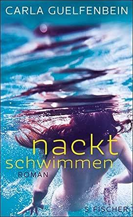 Nackt schwimmen: Roman (German Edition) eBook: Guelfenbein