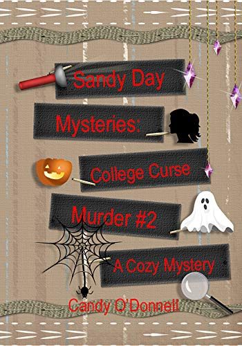 Sandy Day Mystery: College Curse Murder Book 2 (Sandy Day Series) by [O'Donnell, Candy]