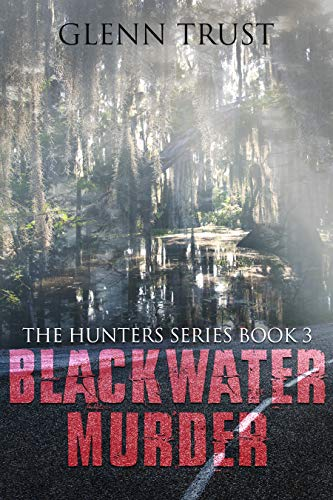 Black Water Murder (The Hunters Book 3)