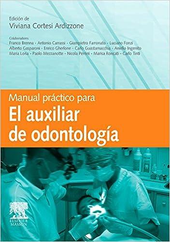 Manual práctico para el auxiliar de odontología de Viviana Cortesi Ardizzone