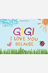 Gigi I Love You Because: Prompted Book with Blank Lines to Write the Reasons Why You Love Your Grandma Paperback