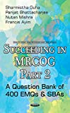 Succeeding in Mrcog: A Question Bank of 400 Emqs & Sbas