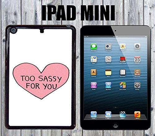 Too Sassy For You copy Custom made Case/Cover/skin FOR Apple iPad Mini - Black - Plastic Snap On Case ( Ship From CA) (Copy Ca compare prices)