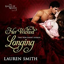 Her Wicked Longing: The League of Rogues, Book 5 Audiobook by Lauren Smith Narrated by Tracy Marks