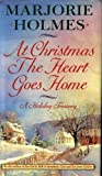 At Christmas the Heart Goes Home, Marjorie Holmes, 0385412924