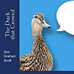 The Duck That Crowed | Gini Graham Scott