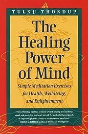 The Healing Power of Mind (Buddhayana…