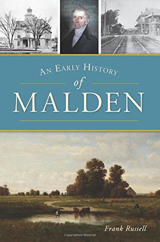 Early History - An Early History of Malden (Brief History)