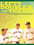 Lefty, Double-X, and the Kid, Bill Nowlin, 1579401627