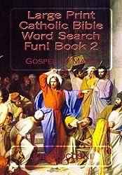 Large Print Catholic Bible Word Search Fun! Book 2: Gospel of Mark (Large Print Catholic Bible Word Search Books) (Volume 2)