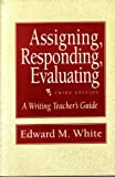 Assigning, Responding, Evaluation, White, John O., 0312102178