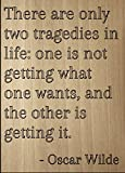 """""""There are only two tragedies in life:..."""" quote by Oscar Wilde, laser engraved on wooden plaque - Size: 8""""x10"""""""