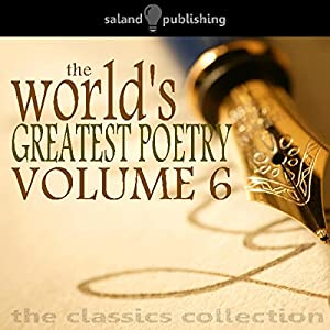 The World's Greatest Poetry Volume 6 Audiobook