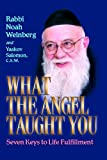 What the Angel Taught You: Seven Keys to Life Fulfillment