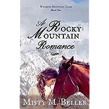 A Rocky Mountain Romance (Wyoming Mountain Tales Book 2)