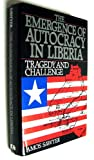 Emergence of Autocracy in Liberia, Sawyer, Amos, 1558151648