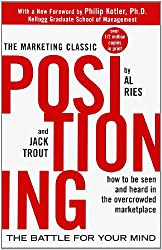 Positioning - by Al Ries and Jack Trout
