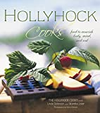 img - for Hollyhock Cooks: Food to Nourish Body, Mind and Soil book / textbook / text book