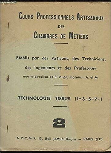 7233f16a329689 TECHNOLOGIE TISSUS - (I + 3 - 5 - 7 )  N°2 DES COURS PROFESSIONNELS  ARTISANAUX DES CHAMBRES DE METIERS.