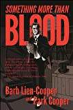 Something More Than Blood, Barb Lien-Cooper and Park Cooper, 162755372X