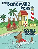 The Boneyville Dogs - Scuba Dogs, Jill Escher, 1456719084