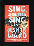 Sing, Unburied, Sing. Issued-Signed Edition (ISBN 9781501184345) and First Edition, First Printing. Nationa Book Award Winner