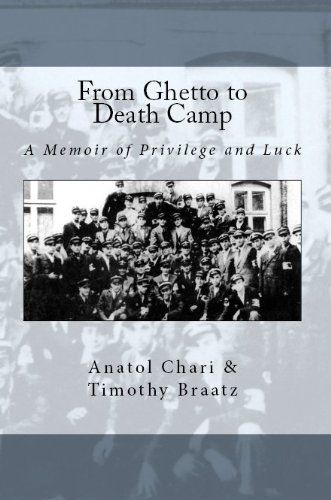 From Ghetto to Death Camp: A Memoir of Privilege and Luck