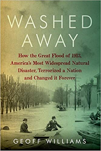Amazon washed away how the great flood of 1913 americas washed away how the great flood of 1913 americas most widespread natural disaster terrorized a nation and changed it forever 1st edition fandeluxe Image collections