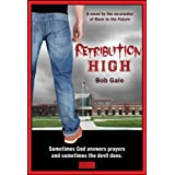 Retribution High - Explicit Version - A Short, Violent Novel about Bullying, Revenge, and the Hell known as High School