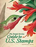 The Postal Service Guide to U. S. Stamps, United States Postal Service Staff, 0061236845