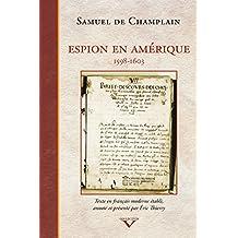 Espion en Amérique: 1598-1603