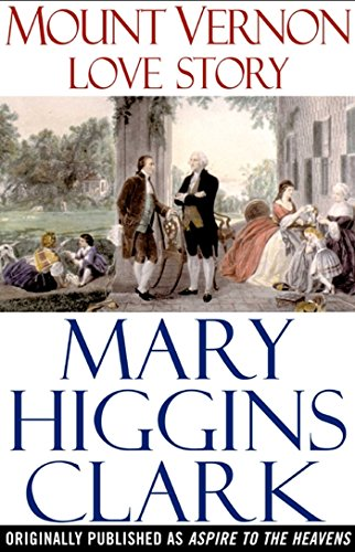 Mount Vernon Love Story: A Novel of George and Martha Washington ()