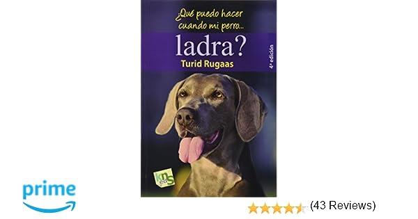 Qué puedo hacer cuando mi perro ladra?: El ladrido: la voz de un ...