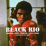 Black Rio: Brazil Soul Power, 1971-1980