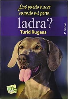 ¿Qué puedo hacer cuando mi perro ladra?: El ladrido: la voz de un lenguaje