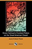 Grace Harlowe's Overland Riders on the Great American Desert, Jessie Graham Flower, 1406546402