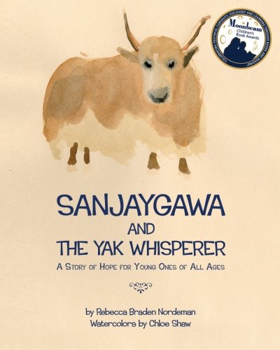 Sanjaygawa and the Yak Whisperer: A Story of Hope for Young Ones of All Ages pdf epub