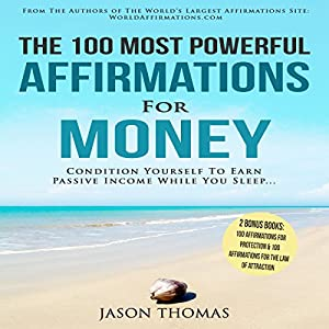 The 100 Most Powerful Affirmations for Money Audiobook