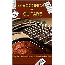 Les accords de la guitare: Comprendre et maitriser les principaux accords de la guitare (French Edition)