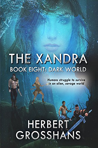 The Xandra, Book 8, Dark World (The Xandra Series)